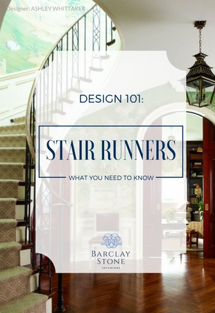 Design 101:  Stair Runners – What You Need To Know