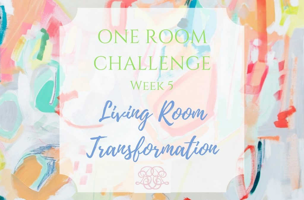 ORC:  Week 5 – Living Room Transformation